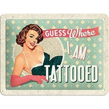 Nostalgic Art Plechová cedule Guess Where I Am Tattooed