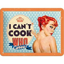 Nostalgic Art Plechová cedule - I Can Cook, Who Cares?