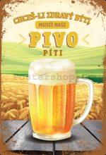 Nostalgic Art Plechová cedule: Musíš naše pivo píti - 20x30 cm