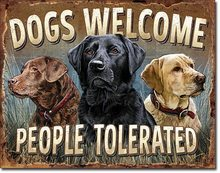 Plechová cedule - Dogs Welcome, People Tolerated